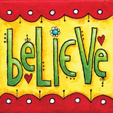 Believe Prints by Karla Dornacher