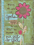 Gods Gift Posters by Monica Martin