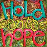 Hold Onto Hope Print by Dornacher Karla