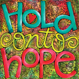 Hold Onto Hope Print by Karla Dornacher