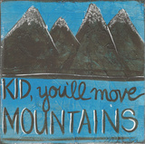 Move Mountains Prints by Monica Martin