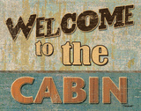 Welcome to the Cabin Poster by Williams Todd