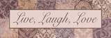 Live, Laugh, Love Posters by Todd Williams