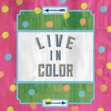 Live In Color Prints by Ashley Sta Teresa