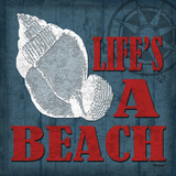 Life's a Beach Posters by Todd Williams