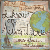 I Knew An Adventure Prints by Monica Martin