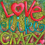 Love Like Crazy Posters by Karla Dornacher