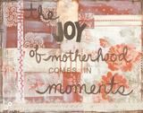 Joy Of Motherhood Prints by Monica Martin