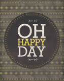 Oh Happy Day Posters by Ashley Sta Teresa