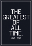 In Respects To The G.O.A.T. 1942 - 2016 Vintage White Plakater