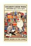 Children's Book Week, November 15th to 20th 1920. More Books in the Home! Art by Jessie Willcox Smith