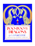 Poo-Poo and the Dragons Prints by Robert Lawson