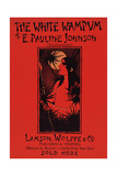 The White Wampum, by E. Pauline Johnson (Tekahionwake) Prints by Ethel Reed