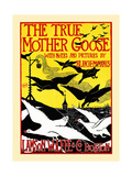 The True Mother Goose with Notes and Pictures by Blanche McManus Poster by Blanche McManus