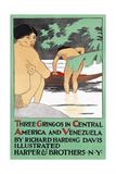 Three Gringos in Central America and Venezuela by Richard Harding Davis Posters by Edward Penfield