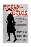 Perly-Cross, a Novel by R. D. Blackmore Poster by Edward Penfield