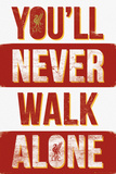L.F.C.- You'll Never Walk Alone Kunstdrucke