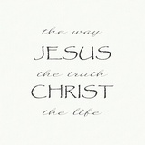 The Way, the Truth, the Life; Jesus Christ Prints by Veruca Salt