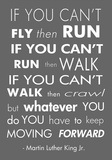 You Have to Keep Moving Forward -Martin Luther King Jr. Poster von Veruca Salt