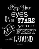 Keep Your Eyes On the Stars - Theodore Roosevelt Print by Veruca Salt