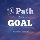 The Path Is The Goal -Mahatma Gandhi Posters af Veruca Salt