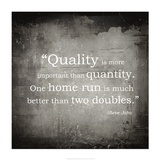 Quality is more important Art by Veruca Salt