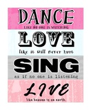 Dance, Love, Sing, Live Prints by Veruca Salt