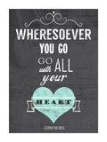 Go With All Your Heart Prints by Veruca Salt