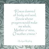 Mother O Mine, Rudyard Kipling Pósters por Veruca Salt