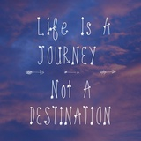 Life Is a Journey Prints by Veruca Salt