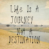 Life Is A Journey quote Posters by Veruca Salt