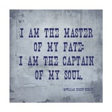 I Am The Master Of My Fate: I Am The Captain Of My Soul, Invictus Prints by Veruca Salt