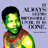 It Always Seems Impossible Until It Is Done - Nelson Mandela Posters by Veruca Salt