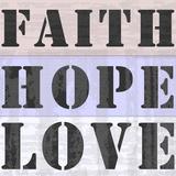 Faith Hope Love Prints by Veruca Salt