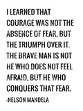 Courage - Nelson Mandela Quote Art by Veruca Salt