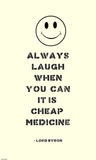 Always Laugh Lord Byron Quote Posters by Veruca Salt