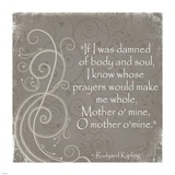 Mother O Mine Quote by Rudyard Kipling Prints by Veruca Salt