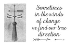 Sometimes In The Winds Of Change Prints by Veruca Salt