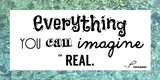 Everything You Can Imagine Is Real -Picasso Posters by Veruca Salt