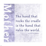 The Hand that Rocks the Cradle Posters by Veruca Salt