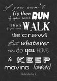 Keep Moving Forward -Martin Luther King Jr. Plakater av Veruca Salt