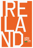 IRELAND MMXVI Stacked Text Orange Fan Sign Posters