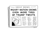 Nation Weary of Trump Tweets - Cartoon Regular Giclee Print by Kim Warp