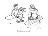 """I'm halfway to my goal."" - New Yorker Cartoon Premium Giclee Print by John McNamee"
