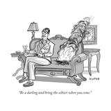 """Be a darling and bring the seltzer when you come."" - New Yorker Cartoon Premium Giclee Print by Peter Kuper"