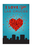 I Love You Las Cruces, New Mexico Print by  Lantern Press
