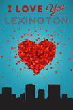 I Love You Lexington, Kentucky Prints by  Lantern Press