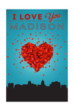 I Love You Madison, Wisconsin Poster by  Lantern Press