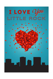 I Love You Little Rock, Arkansas Prints by  Lantern Press