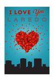 I Love You Laredo, Texas Prints by  Lantern Press